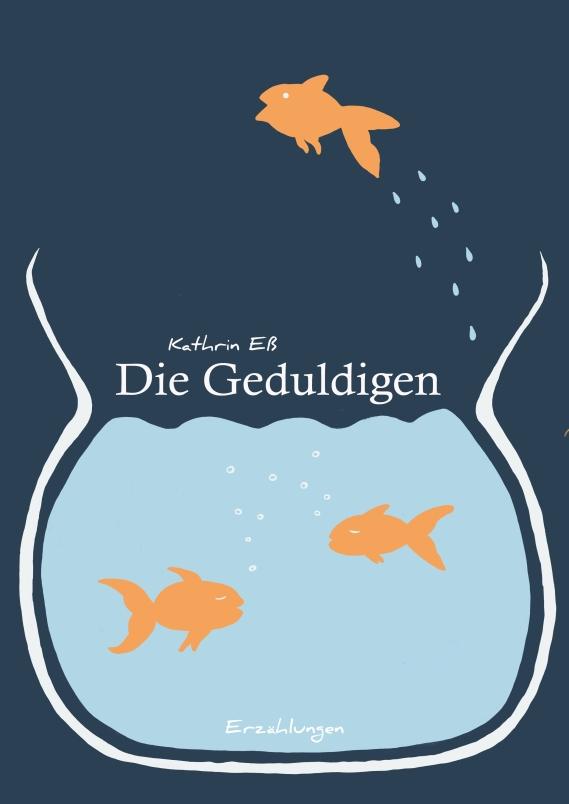 'Die Geduldigen' Buchcover (c) Kathrin Eß 2017